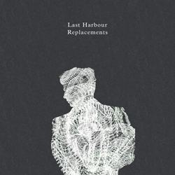 Last Harbour - Replacements